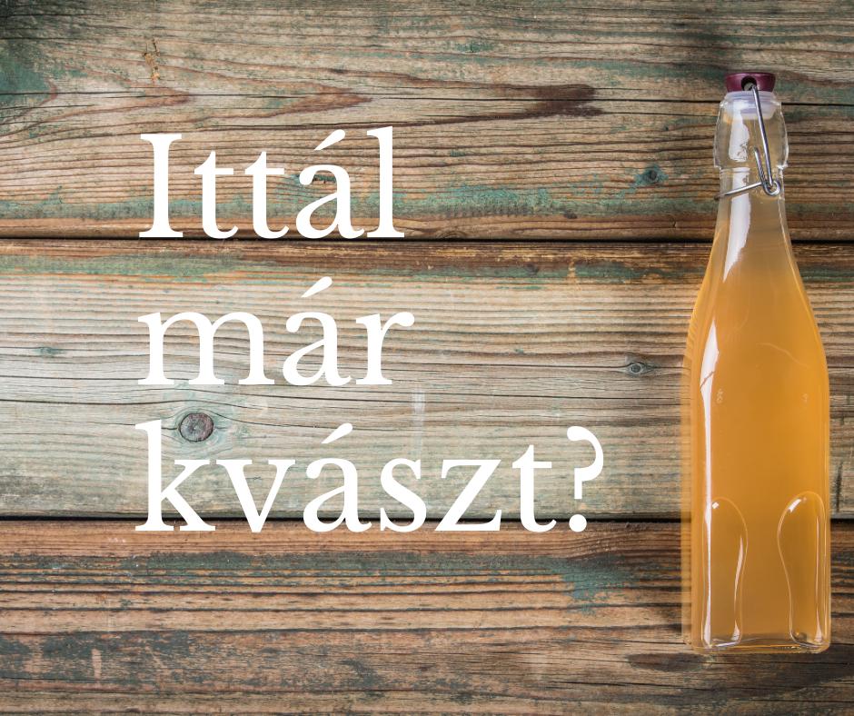 Ittál már KVÁSZT? – Ez az élő ital leginkább kovászos rozskenyérből készül.